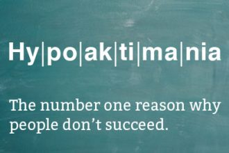 Hypoaktimanie - The number one reason why people don't succeed.